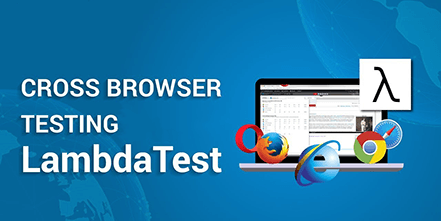 Cross Browser Testing Platform Lambdatest Helps You In Both Manual And Browser Compatibility Testing Tech Company News